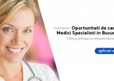 Cautam Medici Specialisti cu experienta sau Tineri Specialisti pentru Bucuresti